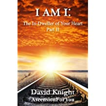 I am I: The In-Dweller of Your Heart  (Part 2)