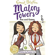 Fun and Games: Book 10 (Malory Towers, Band 10)