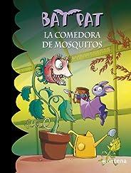 La comedora de mosquitos (Serie Bat Pat 25)