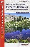 Telecharger Livres La traversee des Pyrenees Pyrenees centrales tours du Val d Azun et d Oueil Larboust (PDF,EPUB,MOBI) gratuits en Francaise