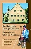 Das bayerische Schnupftabakbuch: Schnupftabakmuseum Grafenau - Erich Stecher