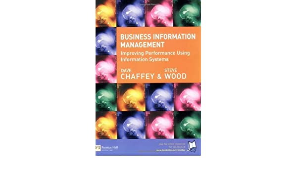 Business Information Management  Improving Performance Using Information Systems