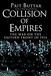 Collision of Empires (General Military) by Prit Buttar (20-Jun-2014) Hardcover