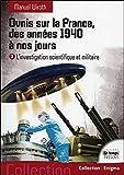 Ovnis sur la France, des années 1940 à nos jours - L'investigation scientifique et militaire T2