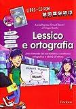 Lessico e ortografia. Grammatica infantili, arrichimento del vocabolario, contestualizzazione. Con CD-ROM