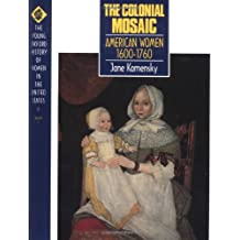 2: The Colonial Mosaic: American Women 1600-1760 (Young Oxford History of Women in the United States)