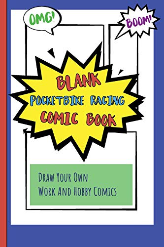 Blank Pocketbike Racing Comic Book: Draw Your Own Work And Hobby Comics Omg! Boom!