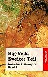 Rig-Veda. Zweiter Teil: Indische Philosophie Band 2 - Anonym