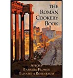 The Roman Cookery Book: A Critical Translation of The Art of Cooking, For Use In The Study And The Kitchen (Paperback) - Common