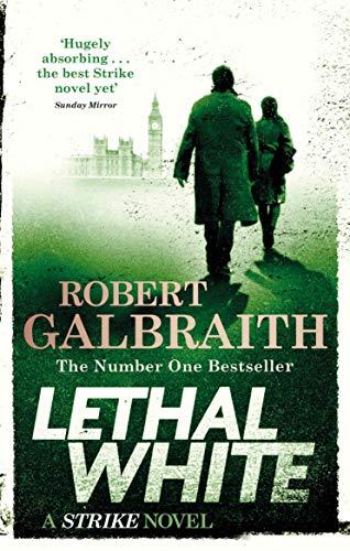 Lethal White: Cormoran Strike Book 4: Cormoran Strike Book 04 di Robert Galbraith
