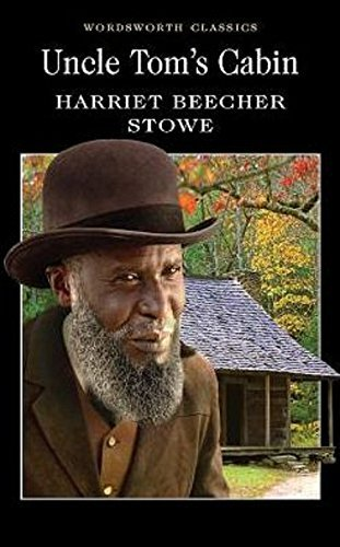 Uncle Tom's Cabin (Wordsworth Classics) by Harriet Beecher Stowe (5-Aug-1999) Paperback