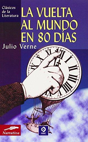 La Vuelta Al Mundo En 80 Dias / Around the World in Eighty Days (Clásicos De La Literatura Series / Literature Classics) por Jules Verne