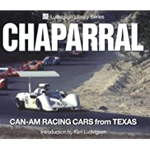 Chaparral: Can-Am Racing Cars from Texas (Ludvigsen Library) by Karl Ludvigsen (2002-07-14)