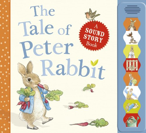 The tale of Peter Rabbit : a sound story book.