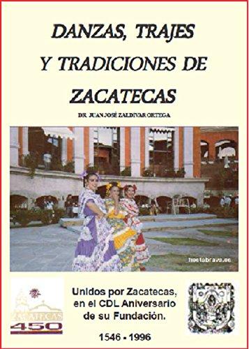 DANZAS, TRAJES Y TRADICIONES DE ZACATECAS: Evolución artística de la cultura Zacatecana
