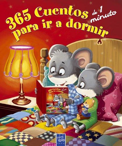 365 cuentos de 1 minuto para ir a dormir (Recopilatorio de cuentos) (Yoyo Minute)