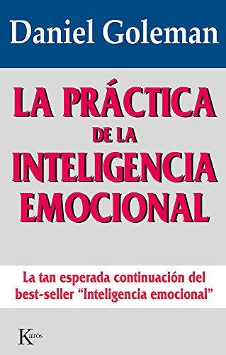 La Práctica De La Inteligencia Emocional (Ensayo) por Daniel Goleman