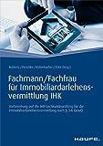 Fachmann/Fachfrau für Immobiliardarlehensvermittlung IHK: Vorbereitung auf die IHK-Sachkundeprüfung für die Immobiliardarlehensvermittlung nach (Haufe Fachbuch)