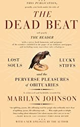 The Dead Beat: Lost Souls, Lucky Stiffs, and the Perverse Pleasures of Obituaries (P.S.) by Marilyn Johnson (2007-01-30)