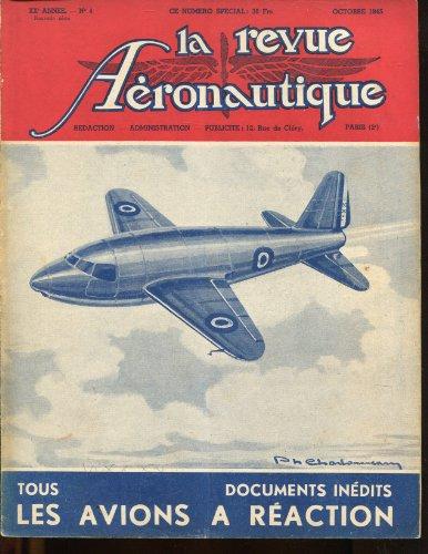 REVUE AERONAUTIQUE (LA) [No 4] du 01/10/1945 - tous les avions a reaction la naissance du turbo-reacteur de franl whittle - interview accorde a howard-williams par Collectif