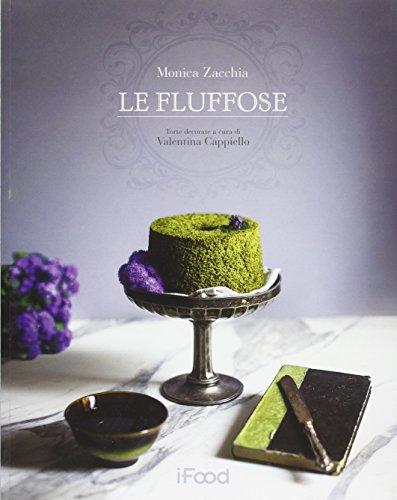 Le fluffose. Ediz. illustrata (iFood) por Monica Zacchia