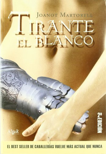 Tirante El Blanco / Tirante the White (Narrativas Algar) por Joanot Martorell
