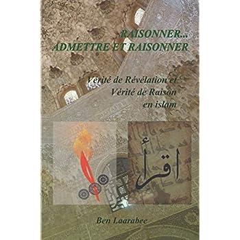 Raisonner… Admettre et Raisonner: Vérité de Raison et Vérité de Révélation en Islam
