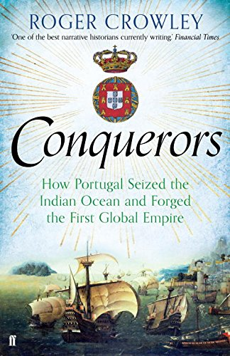 Conquerors. How Portugal Seized The Indian Ocean