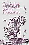 dictionnaire des symboles mythes et croyances