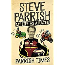 Parrish Times: My Life as a Racer (English Edition)