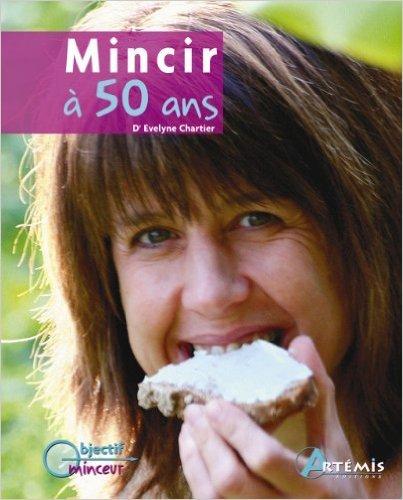 MINCIR A 50 ANS de Chartier Evelyne ( 8 avril 2009 )
