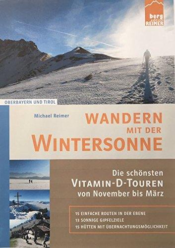 Download Wandern mit der Wintersonne: Die schönsten Vitamin-D-Touren von November bis März
