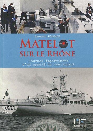 Matelot sur le Rhône : Le journal imper...