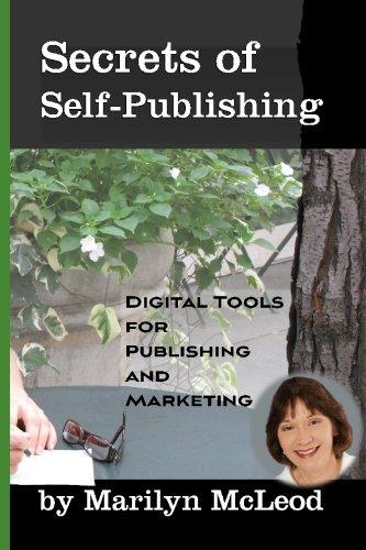 Secrets of Self-Publishing: Digital Tools for Publishing and Marketing