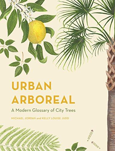 Urban Arboreal: A Modern Glossary of City Trees - Urban Tree