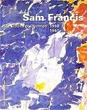 Sam Francis - Les années parisiennes, 1950-1961, [exposition, Paris, Galerie nationale du Jeu de paume, 12 décembre 1995-18 février 1996