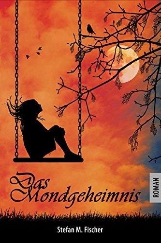 Buchseite und Rezensionen zu 'Das Mondgeheimnis (Liebesdrama)' von Stefan M. Fischer