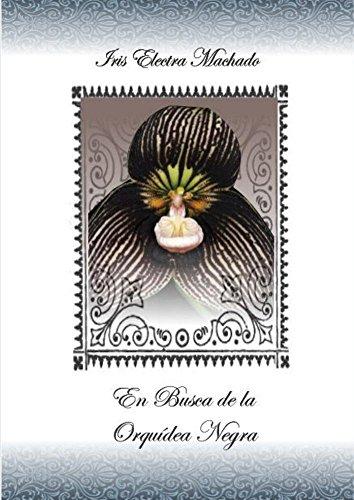 En Busca de la Orquídea Negra por Iris Electra Machado