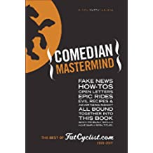 Comedian Mastermind: The Best of FatCyclist.com, 2005-2007 (English Edition)