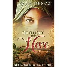 Die Flucht der Hexe: Der lange Weg zum Frieden