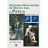 MAESTROS MONTADORES DE MOSCAS PARA LA PESCA. VOLUMEN 2º