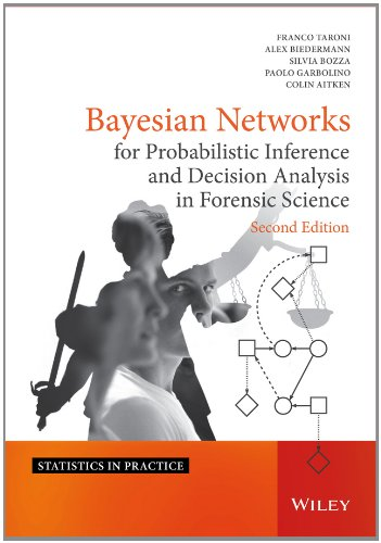 Bayesian Networks for Probabilistic Inference and Decision Analysis in Forensic Science (Statistics in Practice) por Franco Taroni