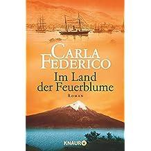 Chile 01. Im Land der Feuerblume by Carla Federico (2010-06-06)