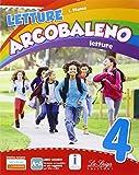 Letture arcobaleno. Per la 4ª classe elementare. Con e-book. Con espansione online: 1