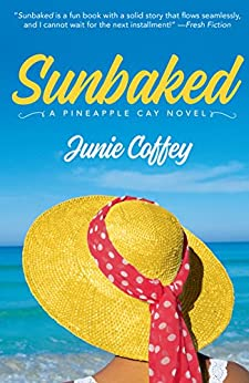 Sunbaked (Pineapple Cay Stories Book 1) by [Coffey, Junie]