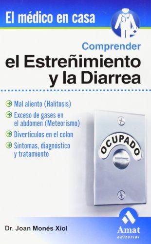 Comprender el estreñimiento y la diarrea (El Medico En Casa (amat)) por Joan Monés Xiol