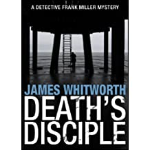 Death's Disciple (A Detective Frank Miller Yorkshire Mystery Book 1) (English Edition)