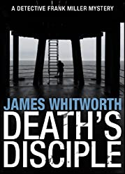Death's Disciple (A Detective Frank Miller Yorkshire Mystery). (English Edition)
