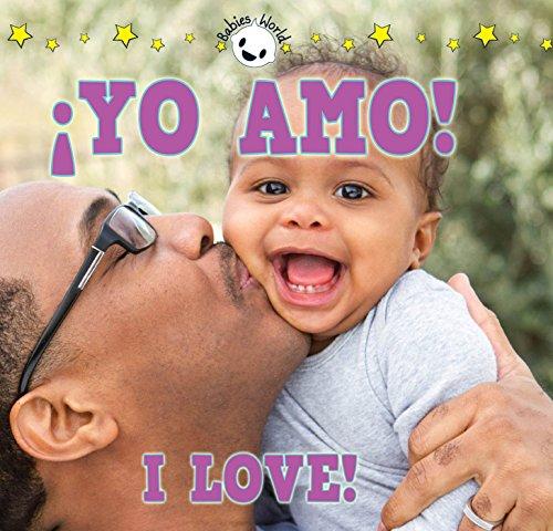 Yo Amo! / I Love! (Babies World) por Rourke Educational Media