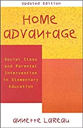 [Home Advantage: Social Class and Parental Intervention in Elementary Education] (By: Annette Lareau) [published: August, 2000]